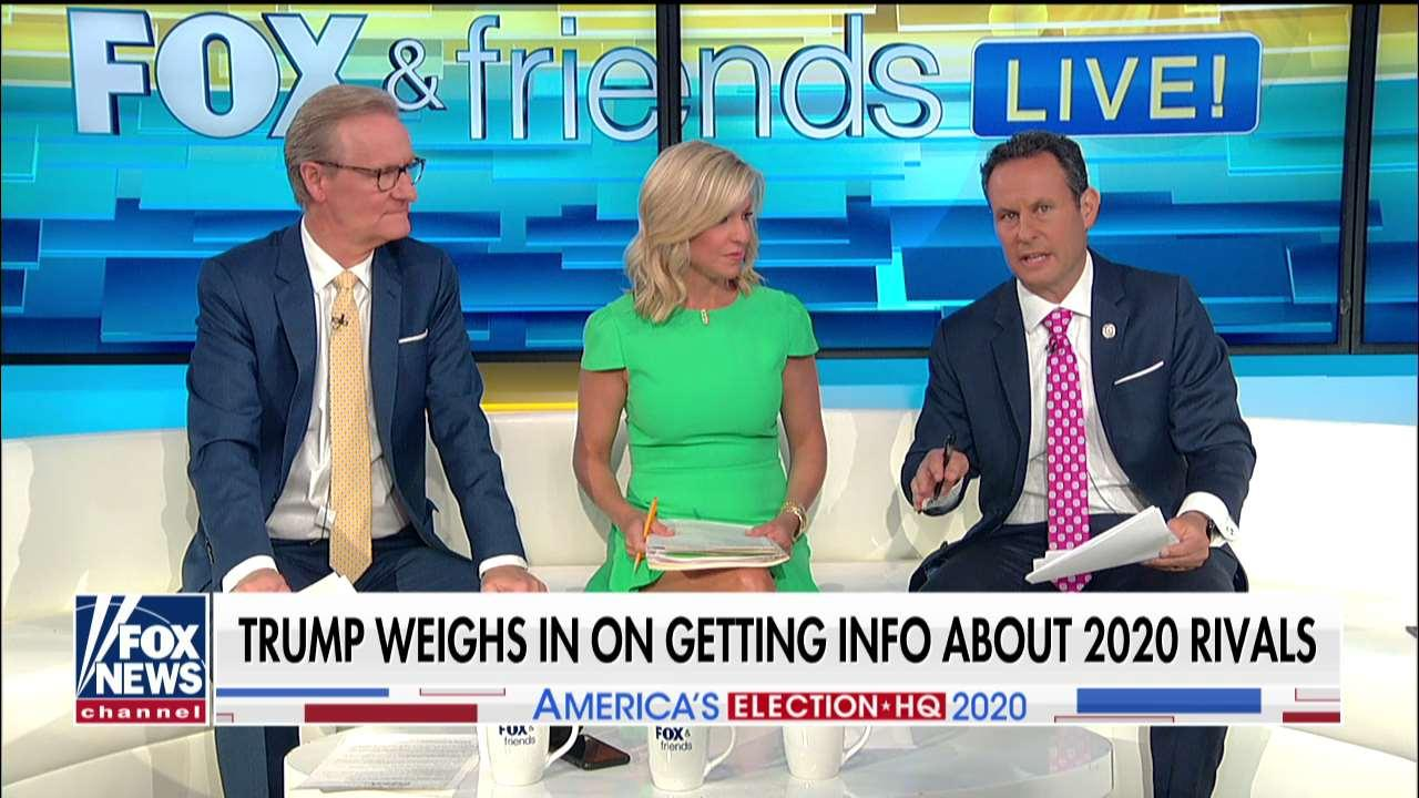 Fox & Friends: Trump weighs in on getting info about 2020 rivals.