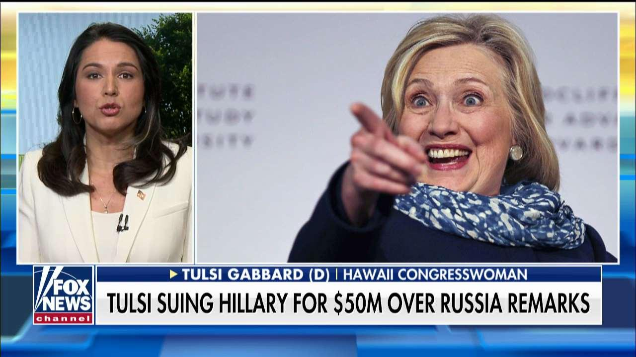 Tulsi Gabbard on suing Hillary: She implied 'I'm a traitor to the country I love'