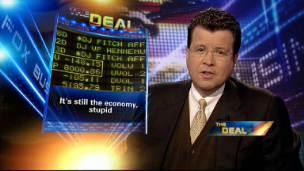 Cavuto's Deal: It's Still the Economy