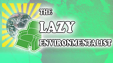 Be a Lazy Environmentalist