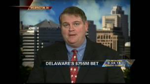 Delaware's Big Gamble
